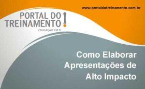 Como Elaborar Apresentações de Alto Impacto - Portal do Treinamento
