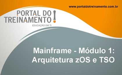 Mainframe - Módulo 1: Arquitetura zOS e TSO