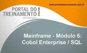 Mainframe - Módulo 6: Cobol Enterprise / SQL DB2
