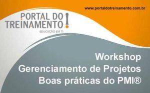 Workshop Gerenciamento de Projetos Boas práticas do PMI®