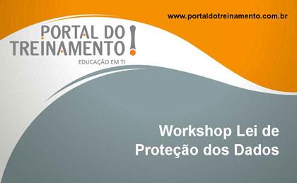 Workshop Lei de Proteção dos Dados - Portal do Treinamento