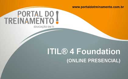 ITIL® 4 Foundation – (ONLINE PRESENCIAL) - Portal do Treinamento