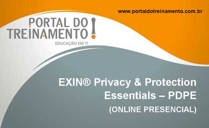 EXIN® Privacy & Protection Essentials – PDPE – (ONLINE PRESENCIAL) - Portal do Treinamento