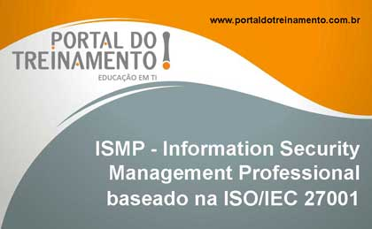 ISMP – Information Security Management Professional baseado na ISO/IEC 27001 - Portal do Treinamento