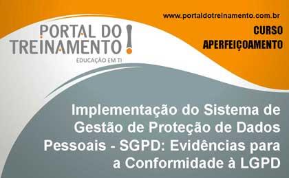 Implementação do Sistema de Gestão de Proteção de Dados Pessoais - SGPD: Evidências para a Conformidade à LGPD