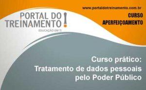 Curso prático: Tratamento de dados pessoais pelo Poder Público