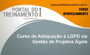 Curso de Adequação à LGPD via Gestão de Projetos Ágeis